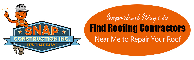 Find Roofing Contractors Near Me Snap Construction